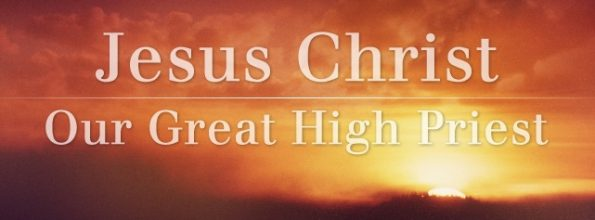 Jesus Christ Is Our High Priest Of The New Covenant