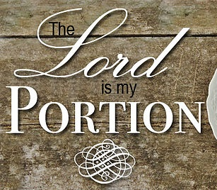 The Lord Is My Portion - Part 1